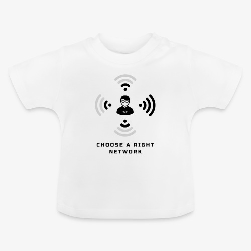 Choose a right network - Baby T-Shirt