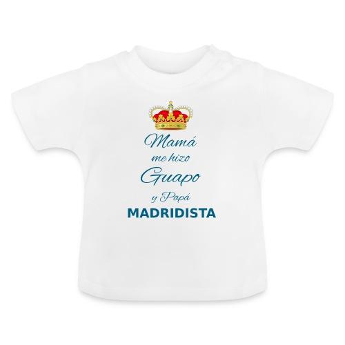 Mamà me hizo guapo y papà MADRIDISTA - Maglietta per neonato