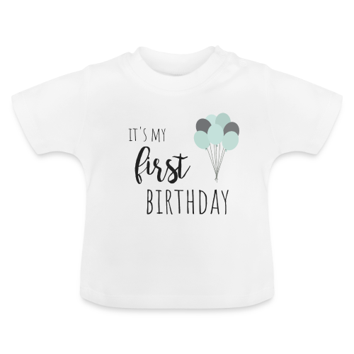 it's my first birthday - Baby T-Shirt