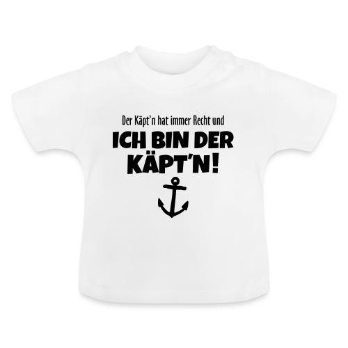 Der Käpt'n hat immer Recht Kapitän Segel - Baby T-Shirt