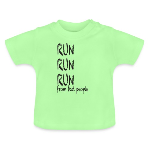 run from bad people - Baby T-Shirt