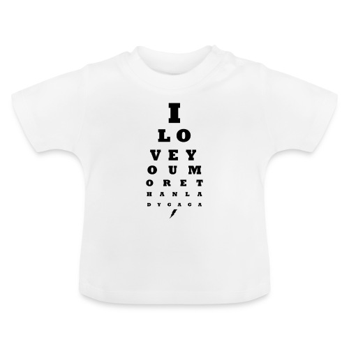 GoGo for GAGA - I love you more than Lady G... - Baby T-Shirt