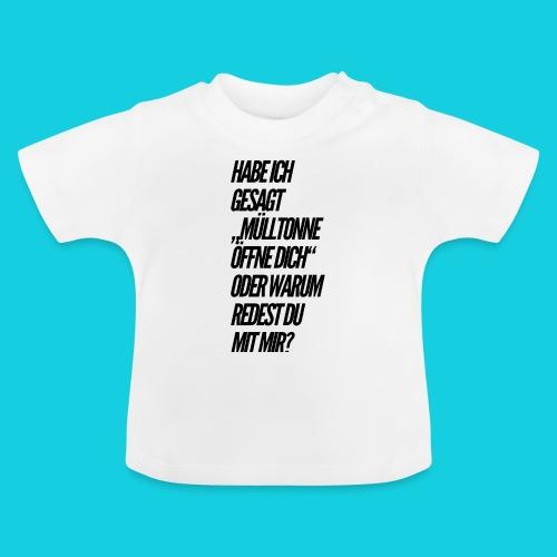 Habe ich gesagt... - Baby T-Shirt