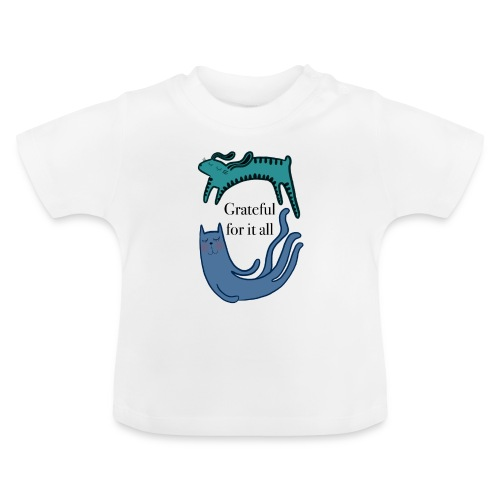 Thankful for everything - Baby T-Shirt