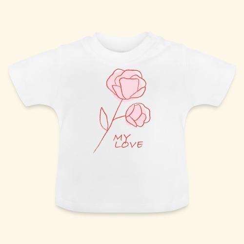 Rose My Love - Mon Amour - Saint valentin - T-shirt Bébé