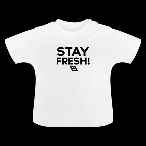 STAY FRESH! T-paita - Vauvan t-paita