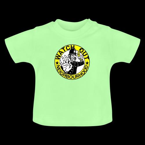 Neighbourhood Watch.. Out - Baby T-Shirt