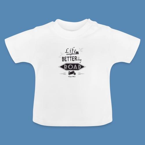 Moto - Life is better on the road - T-shirt Bébé