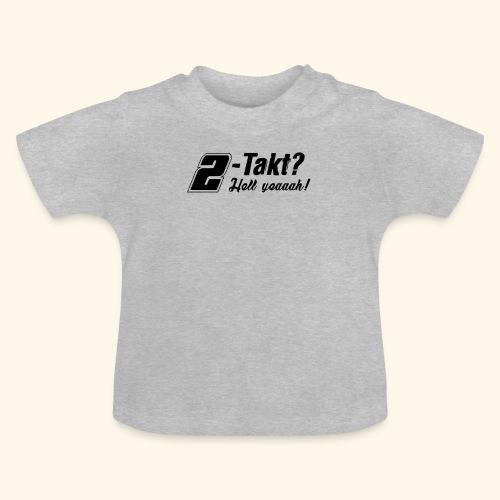 Zweitakt-Liebe 2-Takt 2-Stroke Motor - Baby T-Shirt