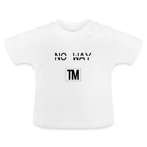 NO WAY - Baby T-Shirt