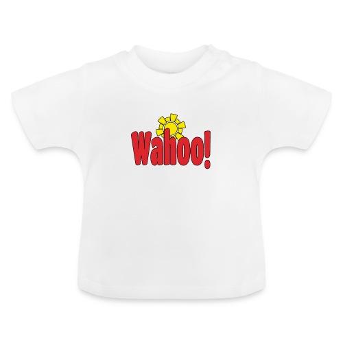 Wahoo! - Baby T-Shirt