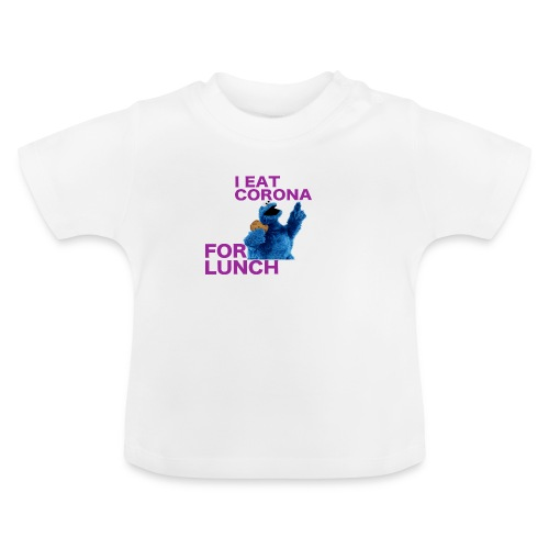 I eat corona for lunch - coronavirus shirt - Baby T-shirt