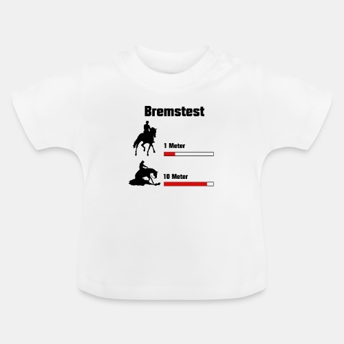 Bremstest - Baby T-Shirt