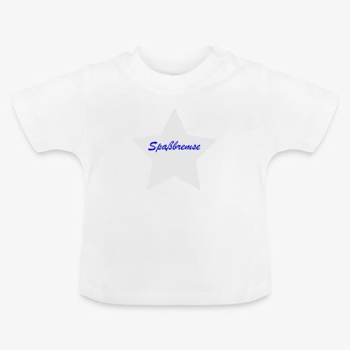 Spassbremse - Baby T-Shirt