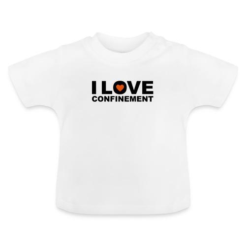 j aime le confinement - T-shirt Bébé