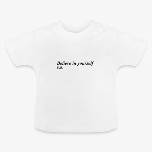 Credi in te stesso - Maglietta per neonato