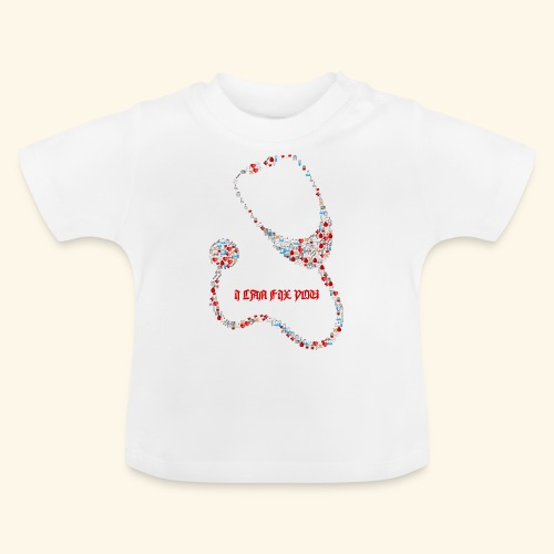 i will fix you stethoscope - Baby T-Shirt