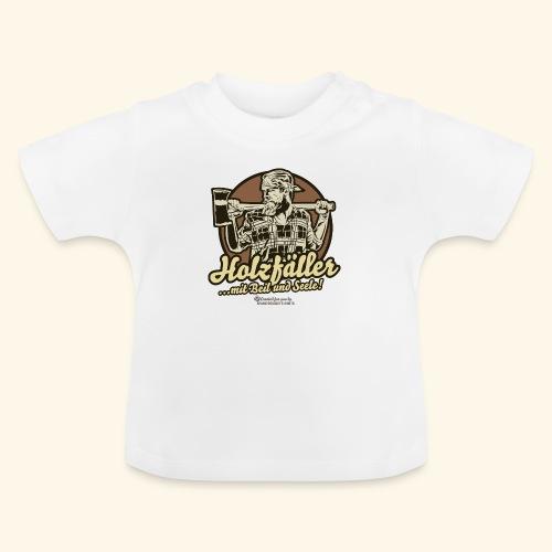 Holzfäller mit Beil & Seele - Baby T-Shirt
