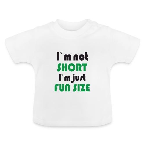 i am not short - Baby-T-shirt