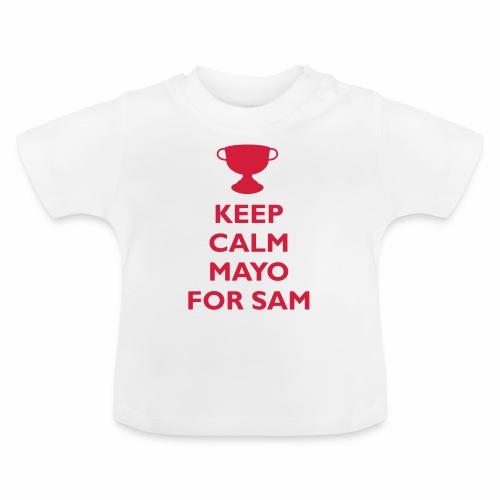 Keep Calm Mayo For Sam_ - Baby T-Shirt
