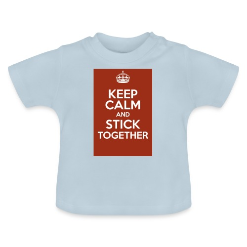 Keep calm! - Baby T-Shirt