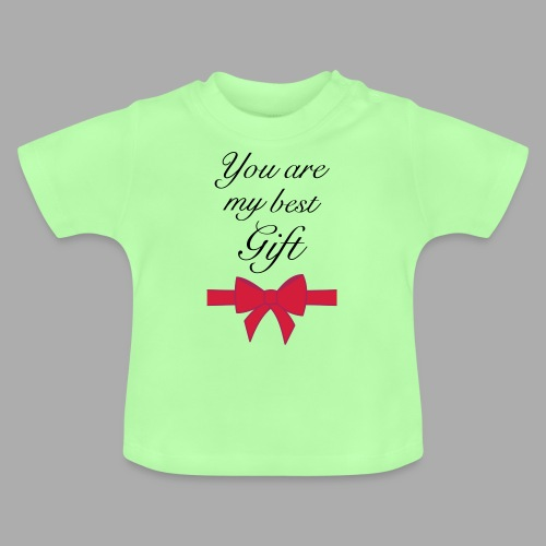 you are my best gift - Baby T-Shirt