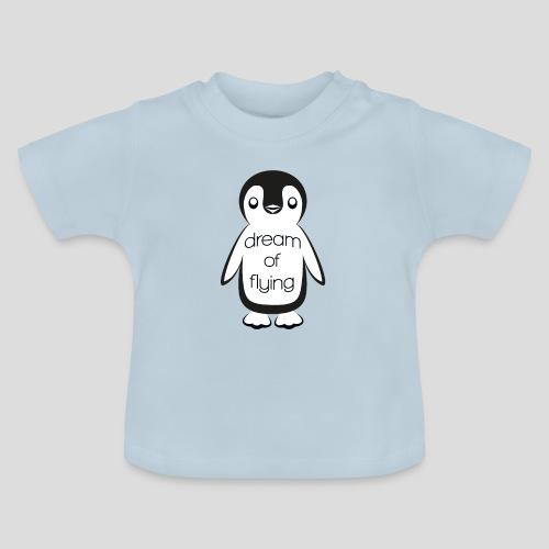 Dream of Flying Pinguin - Baby T-Shirt
