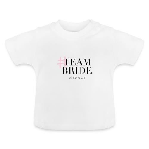 Team Bride - Baby T-Shirt