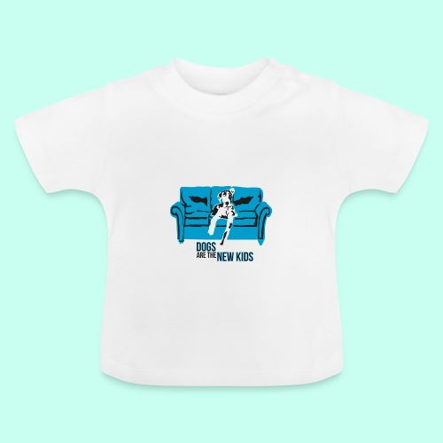 Dogs are the New Kids - Baby T-Shirt
