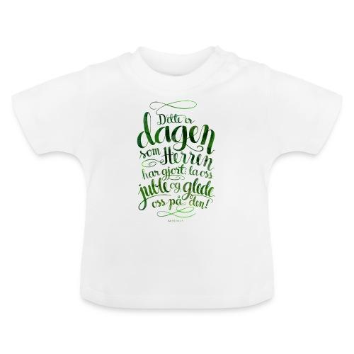 Dette er dagen - Baby-T-skjorte