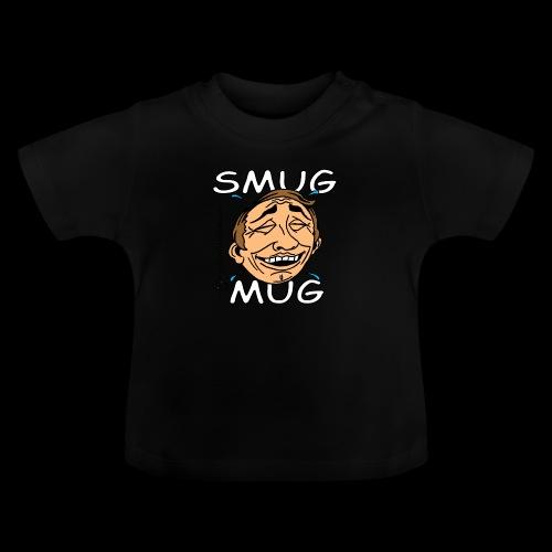 Smug Mug! - Baby T-Shirt