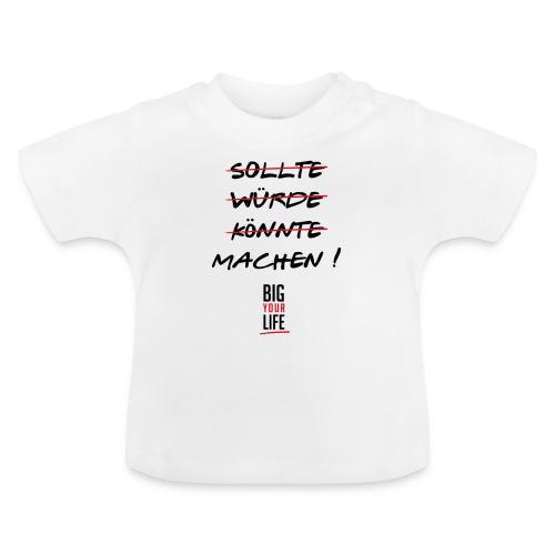 Sollte Würde Könnte Machen - Baby T-Shirt