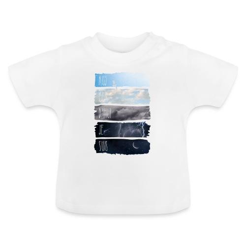 AUJOURD HUI JE SUIS - T-shirt Bébé