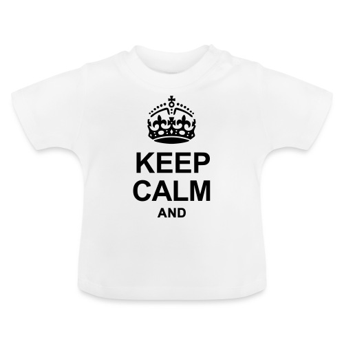 KEEP CALM - Baby T-Shirt