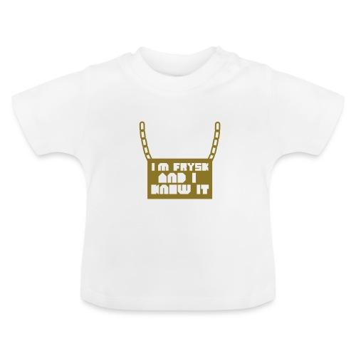 I'm Frysk and i know it - Baby T-shirt