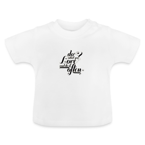 Do What You Love - Baby T-shirt