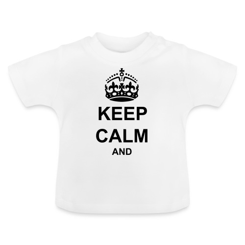 Keep Calm And Your Text Best Price - Baby T-Shirt