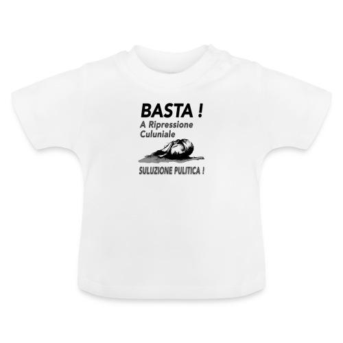 basta ripressione - T-shirt Bébé