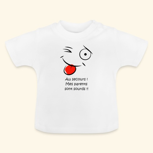 Au secours ! Mes parents sont sourds !! - T-shirt Bébé