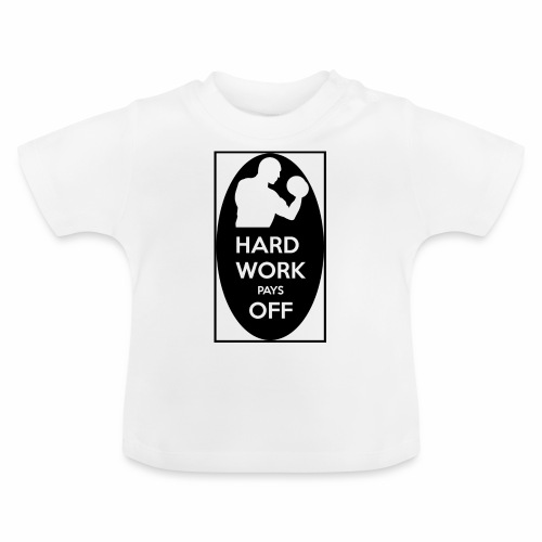 hard work pays off 2 cup.jpg - Baby T-Shirt