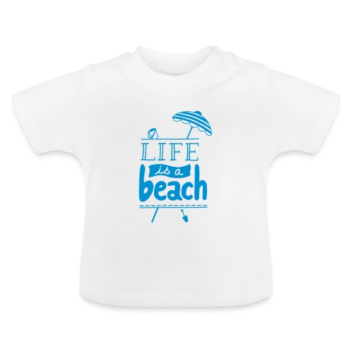 LIFE IS A BEACH - T-shirt Bébé