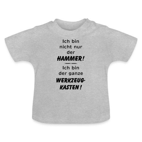 Ich bin nicht nur der Hammer - der Werkzeugkasten - Baby T-Shirt
