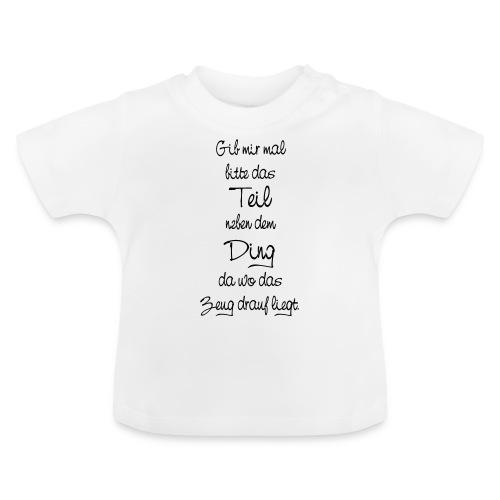 Teil Ding Zeug zertreut wirr reden - Null Ordnung - Baby T-Shirt