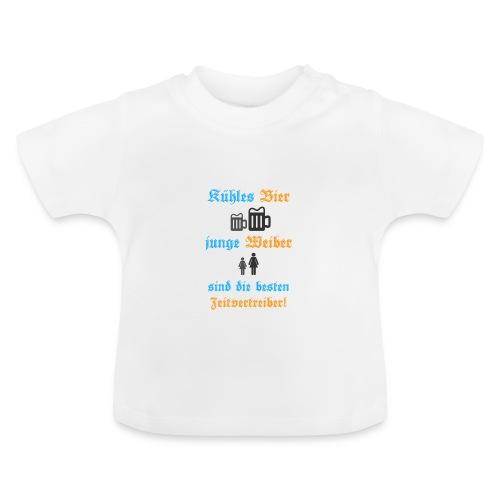 Kühles Bier junge Weiber sind die besten - Baby T-Shirt