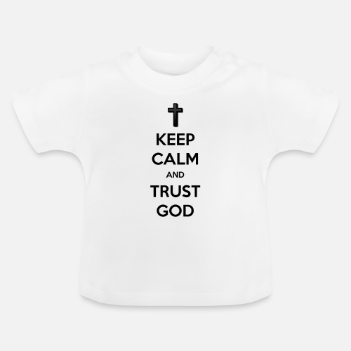 Keep Calm and Trust God (Vertrouw op God) - Baby T-shirt