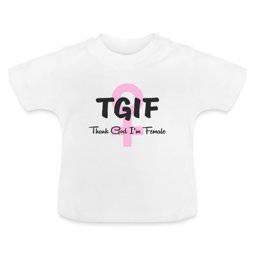 TGIF - dzięki Bogu, jestem kobietą - Koszulka niemowlęca