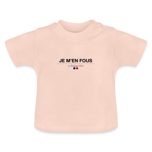 je m en fous - T-shirt Bébé