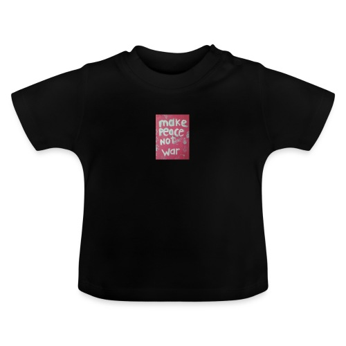 Make peace not war - Baby-T-shirt