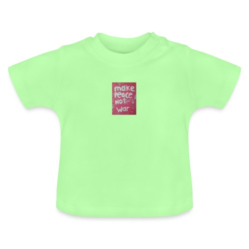 Make peace not war - Baby-T-shirt