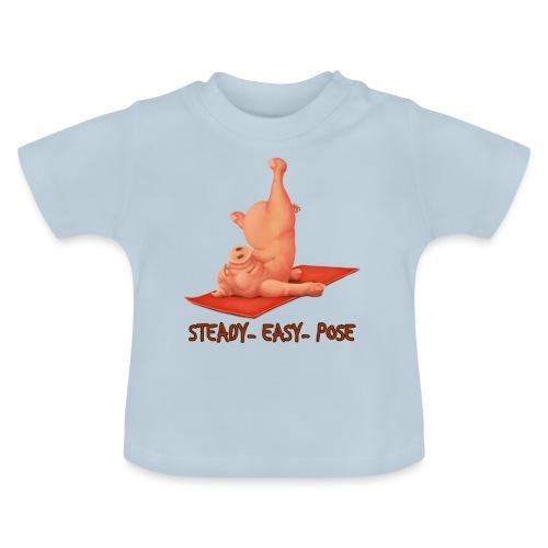 Schweindi-SteadyEasyPose - Baby T-Shirt